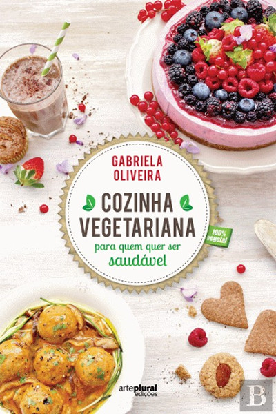 Livro Cozinha Vegetariana para Quem Quer Ser Saudável